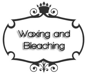 Waxing and Bleaching